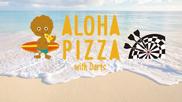 Aloha Pizza with Darts【店舗スタイル】